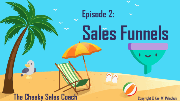 Episode 2 – Sales Funnels