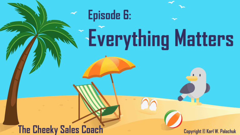 Episode 6 – Everything Matters