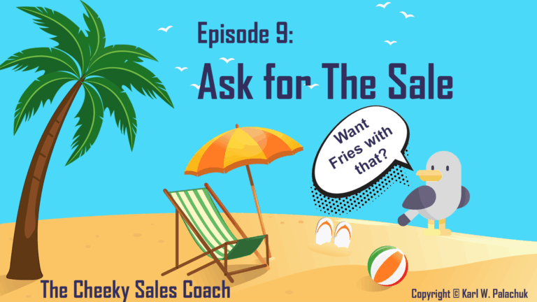Episode 9 – Ask for the Sale
