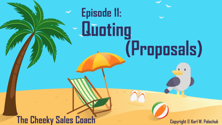 Episode 11 – The Quoting Process – Cheeky Sales Coach