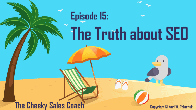 The Truth about SEO: Cheeky Sales Coach Episode 15