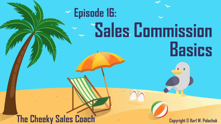 Episode 16 – Sales Commission Basics