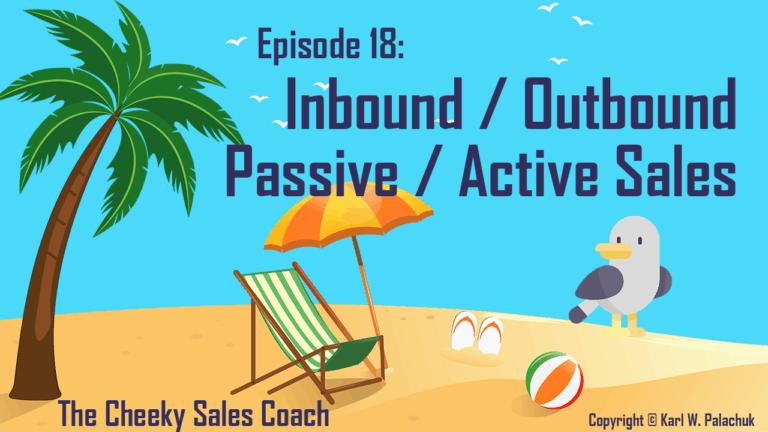 Episode 18 – Inbound vs. Outbound Sales