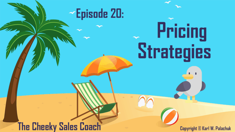 Cheeky Sales Coach Episode 20 – Pricing