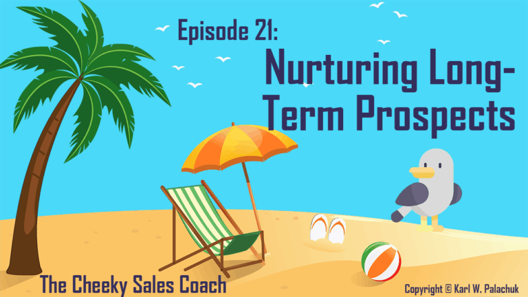 Episode 21 – Nurturing Long-Term Prospects