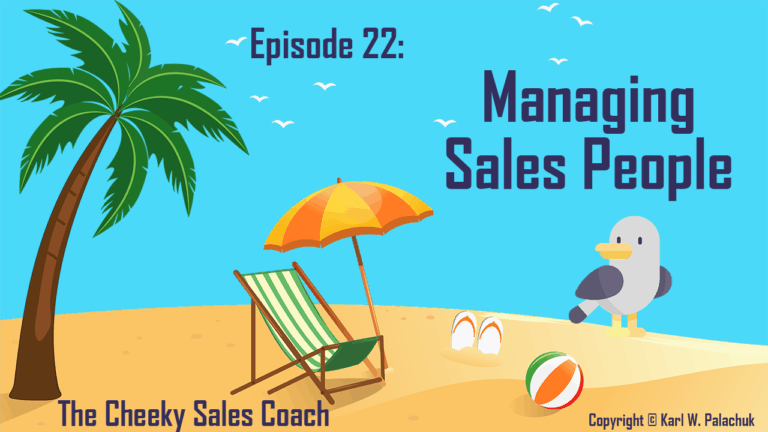 Managing Sales People – Cheeky Sales Coach Episode 22