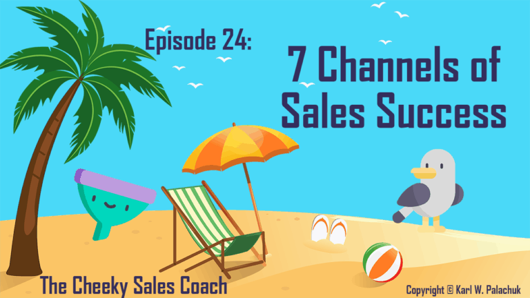 Episode 24 – The 7 Channels of Sales Success