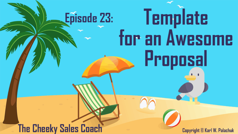 Create an Amazing Proposal and Presentation  – Cheeky Sales Coach Episode 23