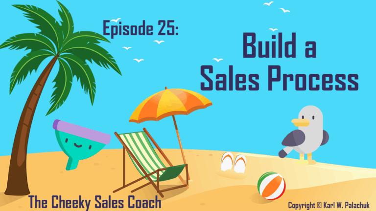 Episode 25 – Building a Sales Process