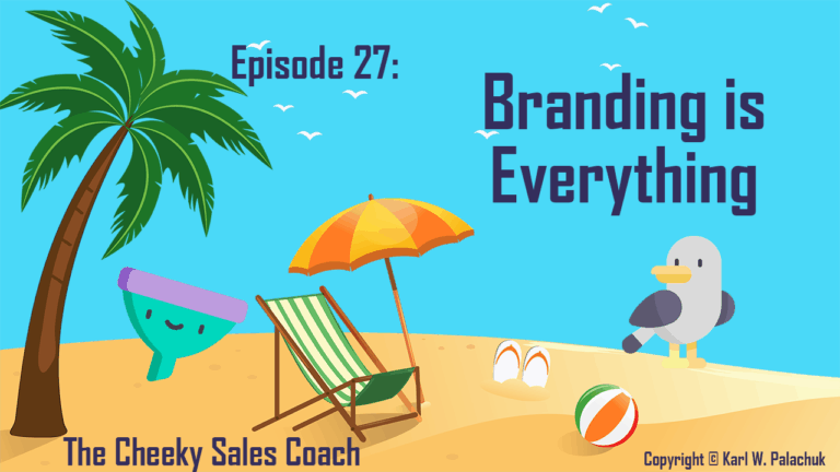 Episode 27 – Branding is Everything