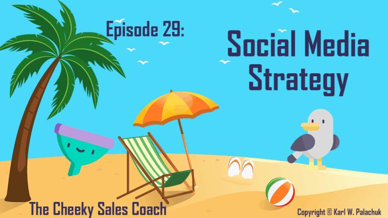 Episode 29 – Social Media Strategy