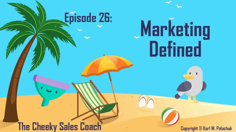 Episode 26 – Defining Marketing