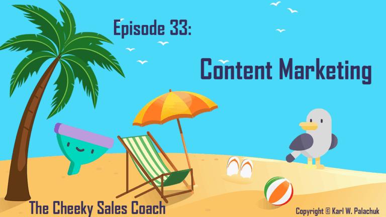Episode 33 – Content Marketing
