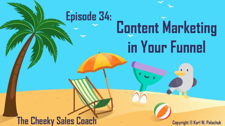 Episode 34 – Content Marketing Funnels