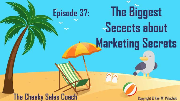Episode 37 – The Biggest Secrets about Marketing Secrets