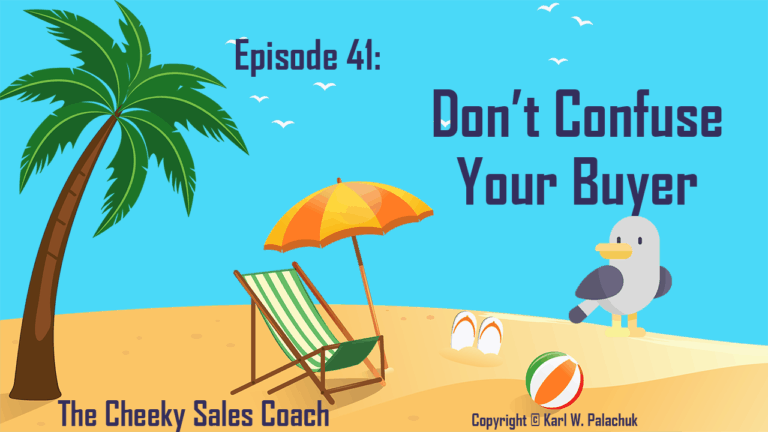 Episode 41 – Don't Confuse Your Buyers