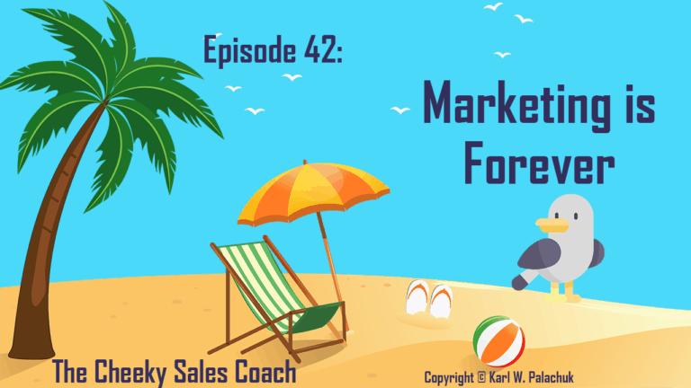 Episode 42 – Marketing is Forever
