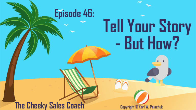 Episode 46 – Tell Your Story – But How?