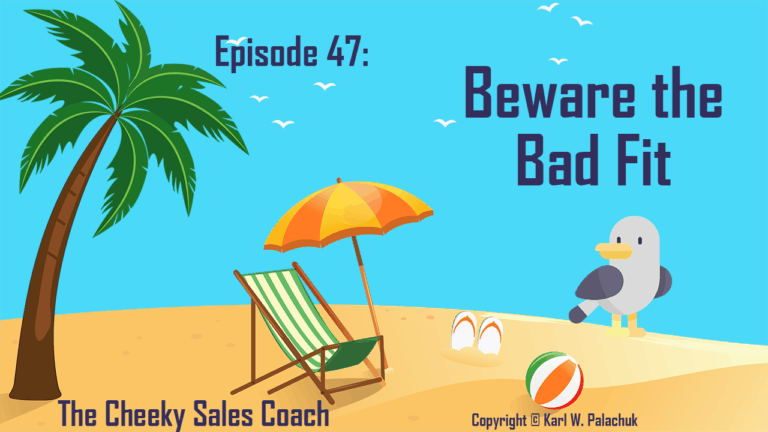 Episode 47 – Beware the Bad Fit