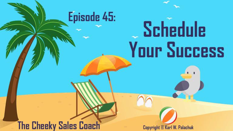Episode 45 – Schedule Your Success